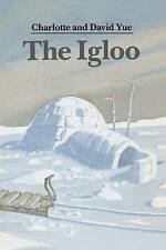 The Igloo by Yue, Charlotte -Paperback