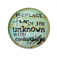 Round Glass Cabochon Quote Flatback Domed Glass 20mm REPLACE FEAR OF THE UNKNOWN