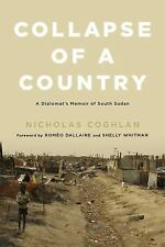 Collapse of a Country : Memoirs of a Diplomat in South Sudan by Nicholas...