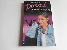 DANSE ! - SUR UN AIR DE HIP HOP - Anne- Marie Pol