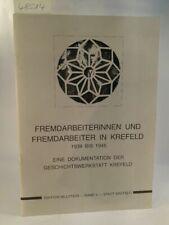 Fremdarbeiterinnen und Fremdarbeiter in Krefeld 1939 bis 1945. Eine Dokumentatio