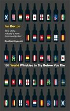 101 World Whiskies to Try Before You Die, Buxton, Ian, New Books
