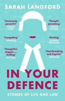 In Your Defence: Stories of Life and Law | Sarah Langford