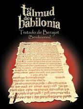 El Talmud De Babilonia: Tratado De Berajot (bendiciones) (spanish Edition): B...
