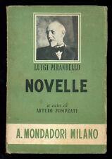 PIRANDELLO LUIGI NOVELLE A CURA DI ARTURO POMPEATI MONDADORI 1940 I° EDIZ.