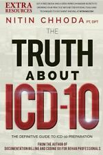 The Truth about ICD-10 : 10 Things to Know As Your Practice Prepares for...