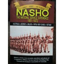 Nasho - The National Service Experience 1951-72 incl Vietnam War Malaya Conflict