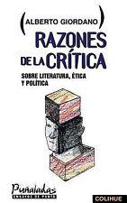 Razones de la Critica : Sobre Literatura, Itica y Politica by Alberto...
