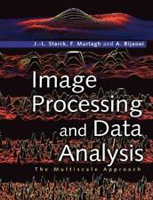 Image Processing and Data Analysis : The Multiscale Approach by Jean-Luc...