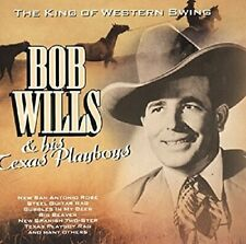 Bob Wills & his Texas Playboys King of the western swing  [CD]