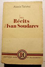 RUSSIE/TOLSTOI/LES RECITS D'IVAN SOUDAREV/ED HIER ET AUJOURD'HUI/1945