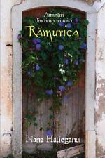 Ramurica : Amintiri Din Vremuri Mici by Nana Hatieganu (2014, Paperback)