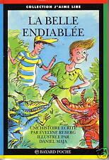 La Belle Endiablee - Maja Daniel ; Reberg Evelyne
