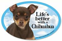 """Life's better with a Chihuahua (Multi)  6"""" x 4"""" Oval Magnet Made in the USA"""