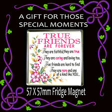 A TRUE FRIEND -57X57mm-A GIFT FOR THOSE SPECIAL MOMENTS #1