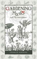 Gardening Myths and Misconceptions, Hardcover by Dowding, Charles, Brand New,...