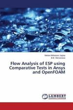 Flow Analysis of ESP Using Comparative Tests in Ansys and Openfoam (Paperback or