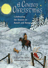A COWBOY CHRISTMAS: Celebrating the Season on Ranch & Range Anne Tempelman-Kluit