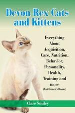 Devon Rex Cats and Kittens Everything About Acquisition, Care, Nutrition, Beh.