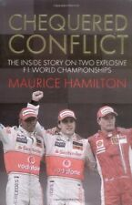 Chequered Conflict: The Inside Story on Two Explosive F1 World Championships,Ma