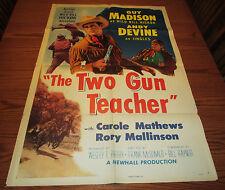1954 TWO GUN TEACHER One-Sheet Movie Poster GD- 54/535 Guy Madison Ann Carroll