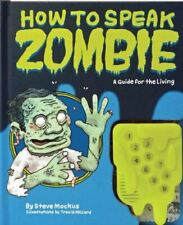 Steve Mockus, How to Speak Zombie: A Guide for the Living, Like New, Hardcover