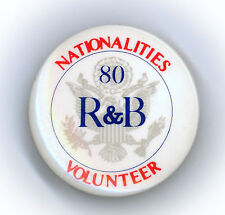 """HQ's ~ """" NATIONALITIES VOLUNTEER / R & B '80 """" ~ 1980 Campaign Button"""