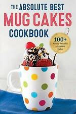 NEW Absolute Best Mug Cakes Cookbook: 100 Family-Friendly Microwave Cakes