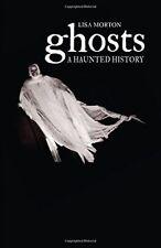 Ghosts: A Haunted History by Lisa Morton (Hardback, 2015)