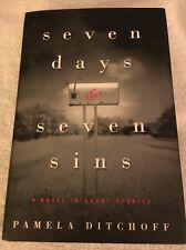 Seven Days and Seven Sins : A Novel in Short Stories by Pamela Ditchoff *HB*