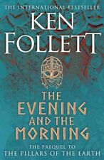 The Evening and the Morning: The Prequel to The Pillars of the Earth by Ken Follett (Hardcover,2020)