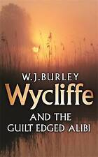 Wycliffe and the Guilt-Edged Alibi by W. J. Burley (Paperback, 2006)