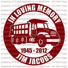 PERSONALIZED IN MEMORY VINYL DECAL DUMP TRUCK CONSTRUCTION NAME DATES STICKER