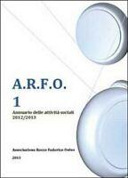 A.R.F.O. 1 - Associazione Rocco Federico Onlus,  2014