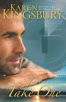Take One (Above the Line Series #1) by Karen Kingsbury