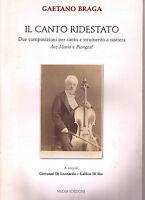 Il canto ridestato - Gaetano Braga -Spartito e storia di due composizioni -RARO!