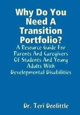 Why Do You Need a Transition Portfolio? a Resource Guide for Parents and...