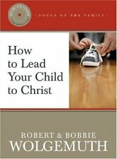 How to Lead Your Child to Christ (Focus on the Fam