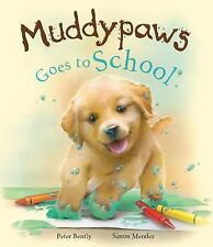 MUDDY PAWS GOES TO SCHOOL -  NEW Hard Cover