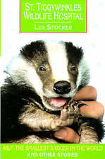 Tiggywinkles Wildlife Hospital book: Wilf, the Smallest Badger and Other Stories