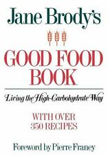 Jane Brody's Good Food Book: Living the High-Carbohydrate Way: By Jane Brody