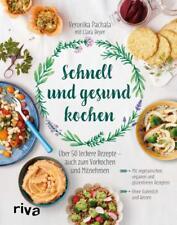 Schnell und gesund kochen von Veronika Pachala (2017, Gebundene Ausgabe)