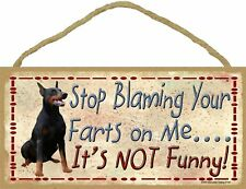 "Stop Blaming Your Farts on Me Doberman  Sign Plaque Dog 10"" x 5"" gift funny"