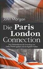 DIE PARIS LONDON CONNECTION - Die Ermordung von Lady Diana - John Morgan BUCH