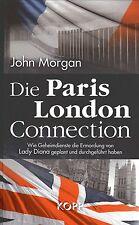DIE PARIS LONDON CONNECTION - Die Ermordung von Lady Diana - John Morgan BUCH