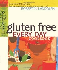 Gluten Free Every Day Cookbook: More than 100 Easy and Delicious Recipes from th