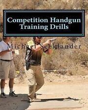 """VERY GOOD COND"" Competition Handgun Training Drills by Michael Seeklander"