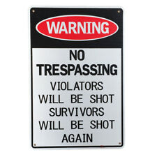 WARNING SIGN NO TRESPASSING VIOLATORS WILL BE SHOT again 20x30cm Metal 16003031