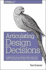 Articulating Design Decisions : Communicate with Stakeholders, Keep Your...