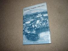 Roanoke, Virginia, 1882-1912: Magic City of the New South Rand Dotson